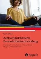 Hogrefe AG Achtsamkeitsbasierte Persönlichkeitsentwicklung