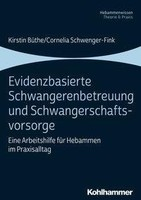 Kohlhammer W. Evidenzbasierte Schwangerenbetreuung und Schwangerschaftsvorsorge