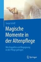 Springer-Verlag GmbH Magische Momente in der Altenpflege